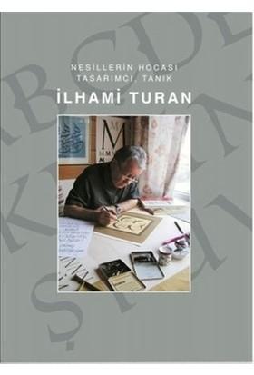 İlhami Turan - Nesillerin Hocası Tasarımcı, Tanık
