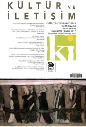 Kültür ve İletişim Dergisi Sayı: 38 Yıl: 19 Eylül 2016 / Şubat 2017