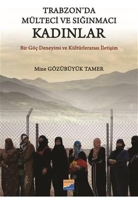 Trabzon'da Mülteci ve Sığınmacı Kadınlar