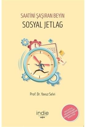 Sosyal Jetlag - Saatini Şaşıran Beyin