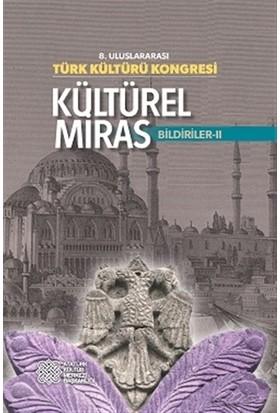 8. Uluslararası Türk Kültürü Kongresi: Kültürel Miras (2 Cilt Takım)