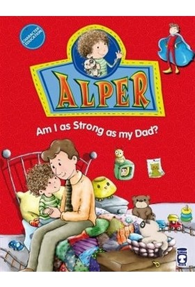 Alper - Am I as Strong as my Dad?