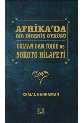 Afrika'da Bir Direniş Öyküsü - Osman Dan Fodio ve Sokoto Hilafeti