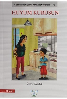 Huyum Kurusun - Çocuk Edebiyatı / Yerli Eserler Dizi 15