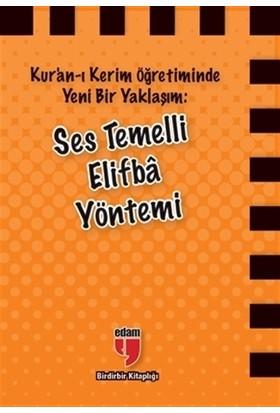 Kur'an-ı Kerim Öğretiminde Yeni Bir Yaklaşım: Ses Temelli Elifba Yöntemi