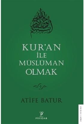 Kur'an İle Müslüman Olmak 4