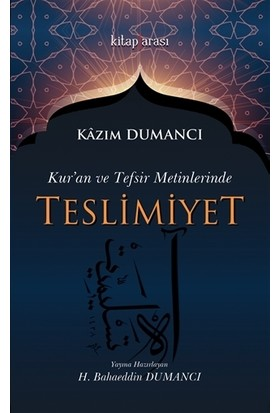 Kur'an ve Tefsir Metinlerinde Teslimiyet