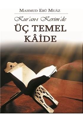 Kur'an-ı Kerim'de Üç Temel Kaide