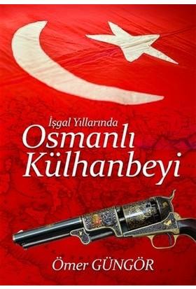 İşgal Yıllarında Osmanlı Külhanbeyi