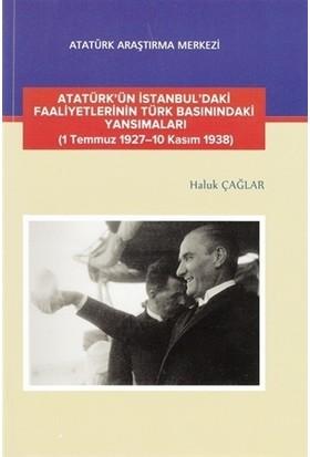 Atatürk'ün İstanbul'daki Faaliyetlerinin Türk Basınındaki Yansımaları