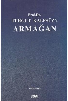 Prof. Dr. Turgut Kalpsüz'e Armağan