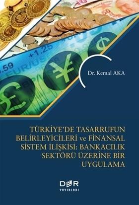 Türkiye'de Tasarrufun Belirleyicileri ve Finansal Sistem İlişkisi: Bankacılık Üzerine Bir Uygulama