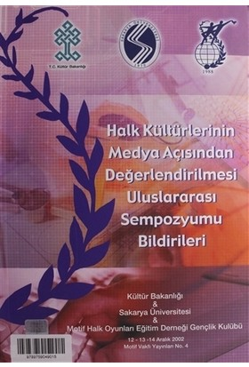 Halk Kültürlerinin Medya Açısından Değerlendirilmesi Uluslararası Sempozyumu Bildirileri