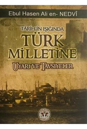 Tarih'in Işığında Türk Milletine Uyarı ve Tavsiyeler
