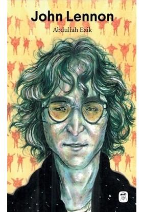 John Lennon: İsa'dan Bile Popüler - Abdullah Ezik
