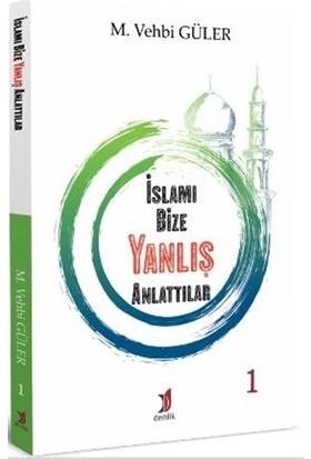 İslamı Bize Yanlış Anlattılar 1