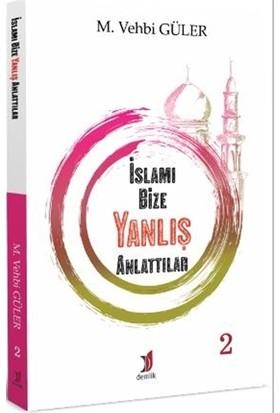 İslamı Bize Yanlış Anlattılar 2