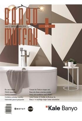 Banyo Mutfak Dergisi Sayı: 121 Ekim - Kasım 2018
