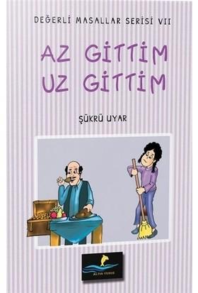 Az Gittim Uz Gittim - Değerli Masallar Serisi 7