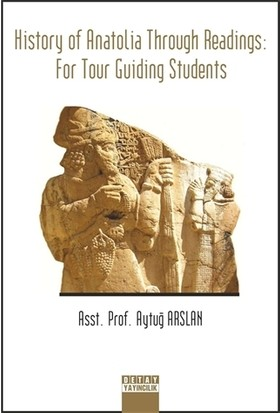 History of Anatolia Through Readings: For Tour Guiding Students