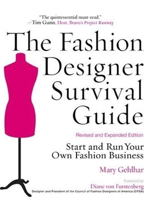 The Fashion Designer Survival Guide, Revised and Expanded Edition: Start and Run Your Own Fashion
