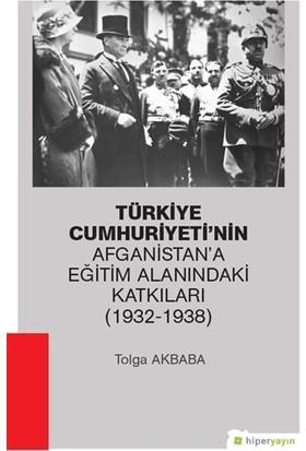 Türkiye Cumhuriyeti'nin Afganistan'a Eğitim Alanındaki Katkıları (1932-1938)
