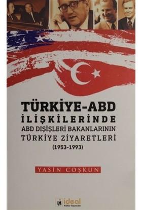 Türkiye - ABD İlişkilerinde ABD Dışişleri Bakanlarının Türkiye Zİyaretleri (1953-1933)