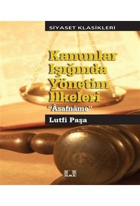 Kanunlar Işığında Yönetim Yönetim İlkeleri - Asafname