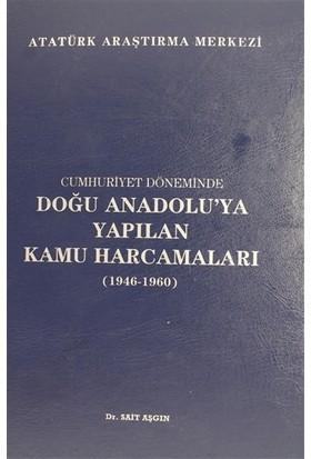 Cumhuriyet Döneminde Doğu Anadolu'ya Yapılan Kamu Harcamaları (1946 - 1960)