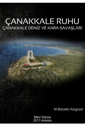 Çanakkale Ruhu - Çanakkale Deniz ve Kara Savaşları