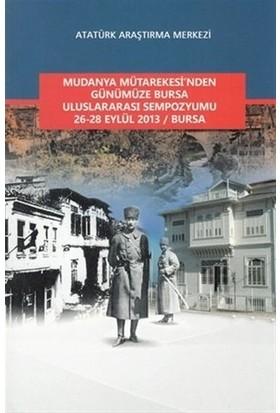 Mudanya Mütarekesi'nden Günümüze Bursa Uluslararası Sempozyumu 26-28 Eylül 2013 / Bursa