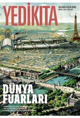 Yedikıta Tarih ve Kültür Dergisi Sayı: 122 Ekim 2018