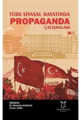 Türk Siyasal Hayatında Propaganda Çalışmaları