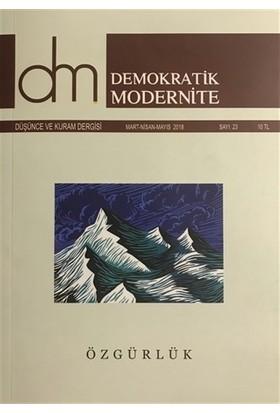 Demokratik Modernite Düşünce ve Kuram Dergisi Sayı : 23 Mart-Nisan-Mayıs 2018