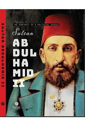 Sultan Abdulhamid 2 - The Portrait Of A Political Genius