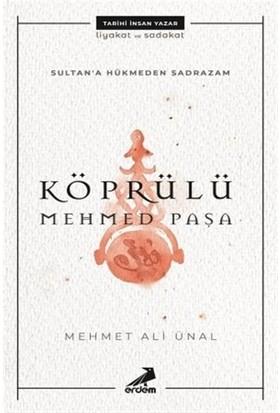 Köprülü Mehmed Paşa - Sultan'a Hükmeden Sadrazam