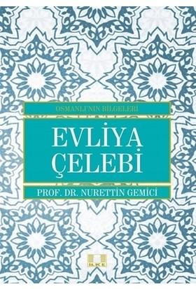 Evliya Çelebi - Osmanlı'nın Bilgeleri