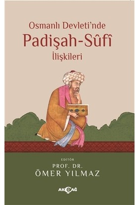 Osmanlı Devleti'nde Padişah Sufi İlişkileri