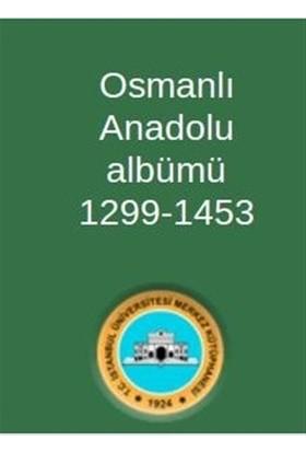 Osmanlı Anadolu Albümü 1299-1453