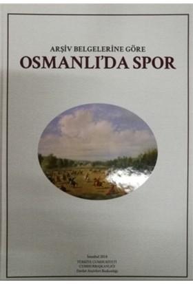 Arşiv Belgelerine Göre Osmanlı'da Spor
