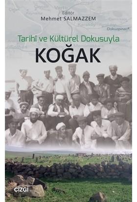 Tarihi ve Kültürel Dokusuyla Koğak
