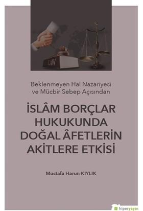 İslam Borçlar Hukukunda Doğal Afetlerin Akitlere Etkisi