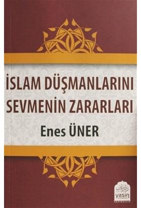 İslam Düşmanlarını Sevmenin Zararları