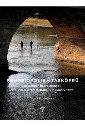 Pompeiopolis - Taşköprü Başkentten İlçeye 2000 Yıl - 2000 Years from Metropolis to County Town