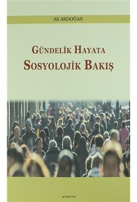 Gündelik Hayata Sosyolojik Bakış