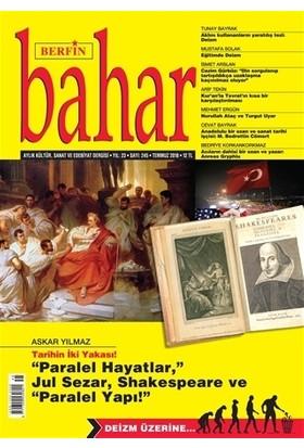 Berfin Bahar Aylık Kültür Sanat ve Edebiyat Dergisi Sayı: 245 Temmuz 2018