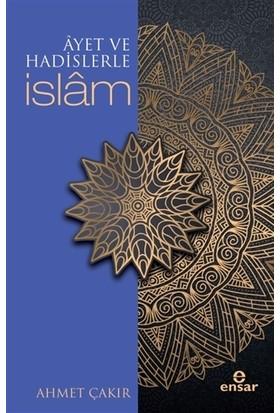 Ayet ve Hadislerle İslam