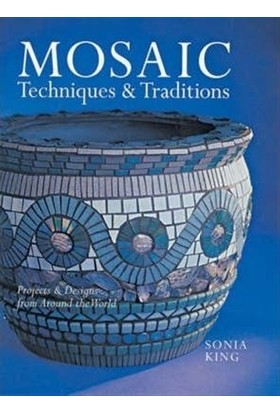 Mosaic Techniques & Traditions : Projects & Designs from Around the World