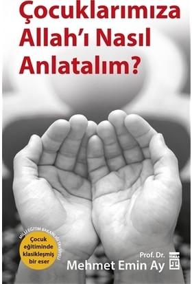 Çocuklarımıza Allah'ı Nasıl Anlatalım? - Mehmet Emin Ay