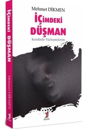 İçimdeki Düşman - Mehmet Dikmen